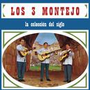 La Colección del Siglo/Los Tres Montejo