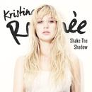 Shake The Shadow/Kristina Renée