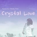 Crystal Love/Romantic Melody Chobi
