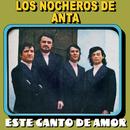 Este Canto de Amor/Los Nocheros de Anta