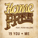 19 You + Me feat.Peter Hollens/Home Free
