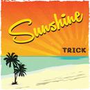 Sunshine/TRICK