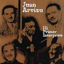 Mi Primer Intérprete/Juan Arvizu