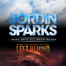 I Wish We'd All Been Ready/Jordin Sparks