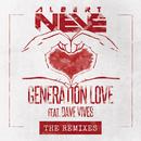 Generation Love (Remixes) feat.Dave Vives/Albert Neve
