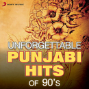 Unforgettable Punjabi Hits Of 90's/Daler Mehndi, Rajeshwari Sachdev & Bhupinder Chawla