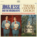 The Old Country Church/Jim & Jesse with The Virginia Boys