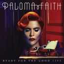 Ready for the Good Life/Paloma Faith