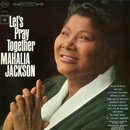 Let's Pray Together/Mahalia Jackson