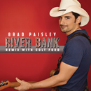 River Bank (Remix with Colt Ford)/Brad Paisley with Colt Ford