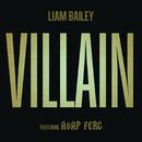 Villain feat.A$AP Ferg/Liam Bailey