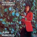 Yo Te Quiero, Nos Queremos/Juan Marcelo