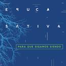 Para Que Sigamos Siendo (En Vivo)/Eruca Sativa