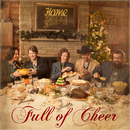 Full Of Cheer (Deluxe)/Home Free