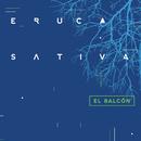 El Balcón (En Vivo)/Eruca Sativa