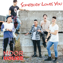 Somebody Loves You/Moorhouse