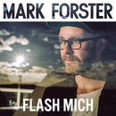 Flash mich/Mark Forster