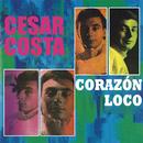 Corazón Loco/César Costa
