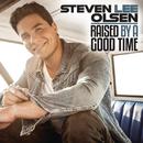 Raised by a Good Time/Steven Lee Olsen