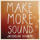 Make More Sound/Jacqueline Govaert