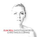 Shooting Words / Christmas Is Coming/Elin Bell