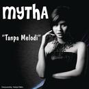Tanpa Melodi/Mytha