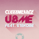 U & Me (The Remixes) feat.SteKobe/ClassyMenace