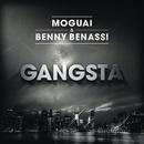 Gangsta (Radio Edit)/MOGUAI & Benny Benassi