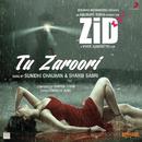 """Tu Zaroori (From """"Zid"""")/Sharib Toshi, Sunidhi Chauhan & Sharib Sabri"""