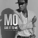 Give It to Me (Tontario Remix)/Mo