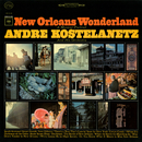 New Orleans Wonderland/Andre Kostelanetz & His Orchestra