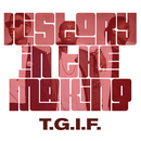 T.G.I.F./History In The Making