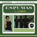 Espumas y Otros Éxitos/Yolanda y Su Trío Perla Negra