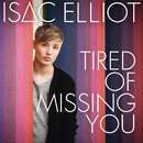 Tired of Missing You/Isac Elliot