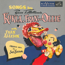 Songs by Kukla, Fran and Ollie/Burr Tillstrom with Fran Allison
