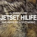 Jetset hilife feat.Paperi T,Tuuttimörkö/DJ Ibusal + Lobo