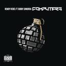 Computers feat.Bobby Shmurda/Rowdy Rebel