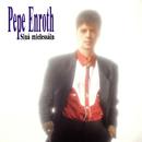Sinä mielessäin/Pepe Enroth