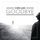Goodbye (Radio Edit)/Chris Lake