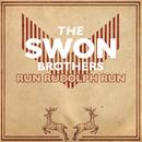Run Rudolph Run/The Swon Brothers