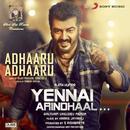 """Adhaaru Adhaaru (From """"Yennai Arindhaal"""")/Harris Jayaraj, Vijay Prakash & Gana Bala"""
