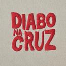 Diabo na Cruz/Diabo na Cruz