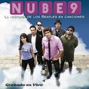 La Historia de Los Beatles en Canciones (En Vivo)/Nube 9