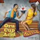 "Oru Cup Acid (From ""Kappal"")/Natarajan Sankaran & Deepak"