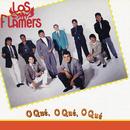 O Qué, o Qué, o Qué/Los Flamers