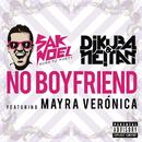 No Boyfriend feat.Mayra Verónica/Sak Noel