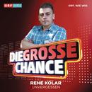 Unvergessen (Die Grosse Chance)/René Kolar
