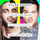 When We Were Young feat.The Chain Gang of 1974/Dillon Francis