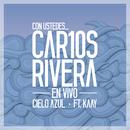 Cielo Azul (En Vivo)/Carlos Rivera a Dueto Con Kaay