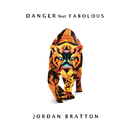 Danger feat.Fabolous/Jordan Bratton